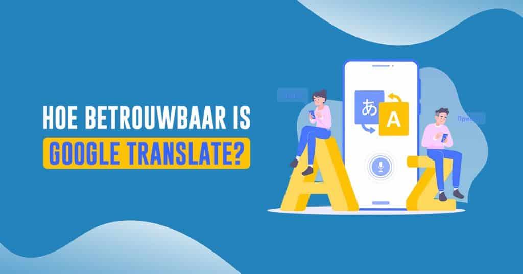 hoe betrouwbaar is google translate